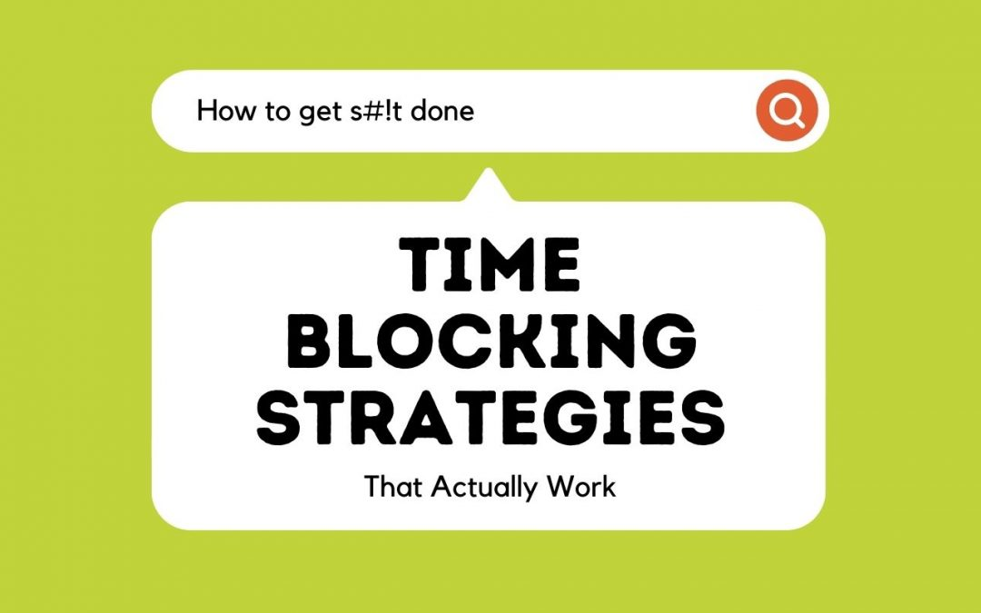 Time Blocking Strategies (that actually work)